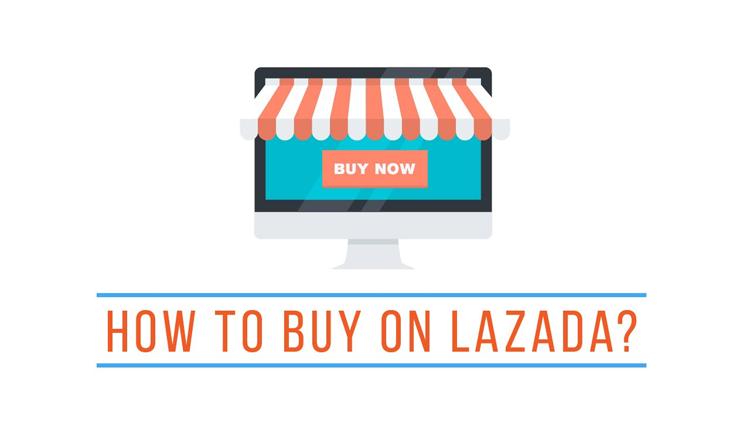 Hướng Dẫn Mua Hàng Trên Lazada – Cách Săn Hàng Giá Rẻ Tại Lazada