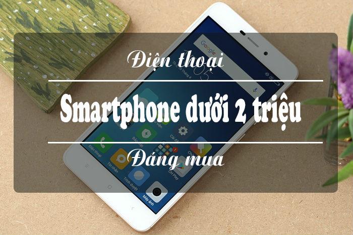 Top điện thoại Smartphone tốt giá rẻ dưới 2 triệu nên mua