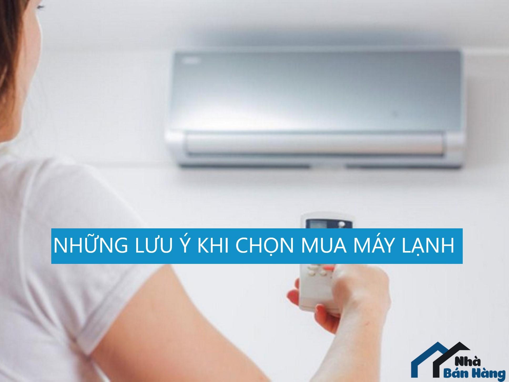 Những lưu ý nên tham khảo trước khi mua máy lạnh hay máy điều hòa