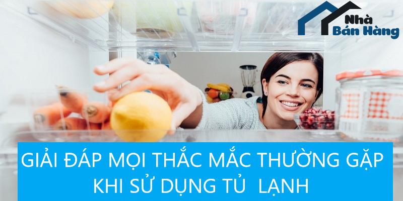 Giải đáp những thắc mắc thường gặp khi chọn mua tủ lạnh