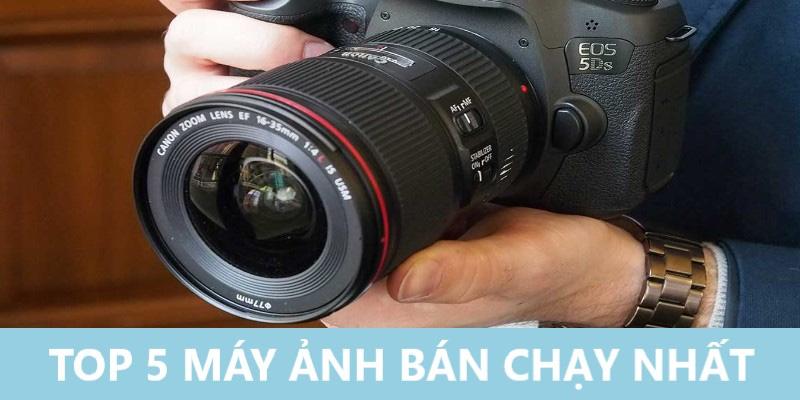 Top 5 máy ảnh bán chạy nhất